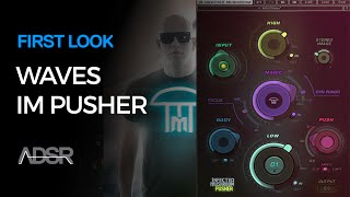 Waves Infected Mushroom Pusher - First Look