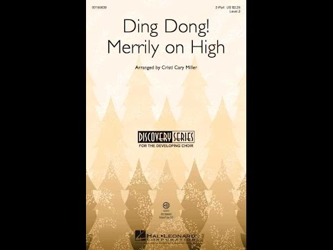 Ding Dong! Merrily On High (2-Part) - Arranged by Cristi Cary Miller