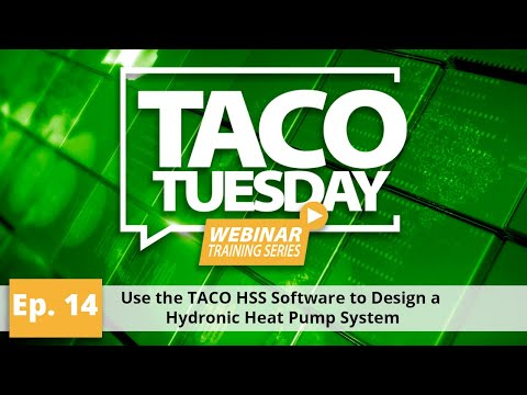 Use The TACO HSS Software To Design A Hydronic Heat Pump System