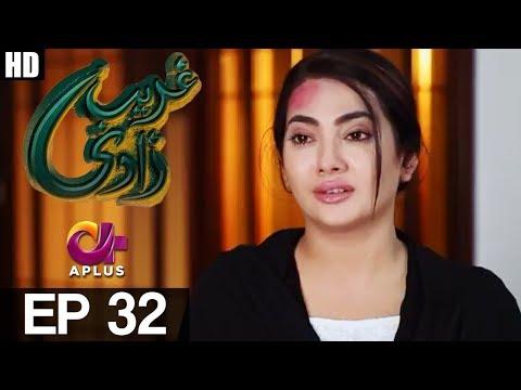 Ghareebzaadi - Episode 32 - A Plus ᴴᴰ Drama