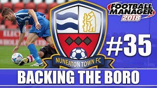 Backing the Boro FM18 | NUNEATON | Part 35 | WOKING & BARROW | Football Manager 2018