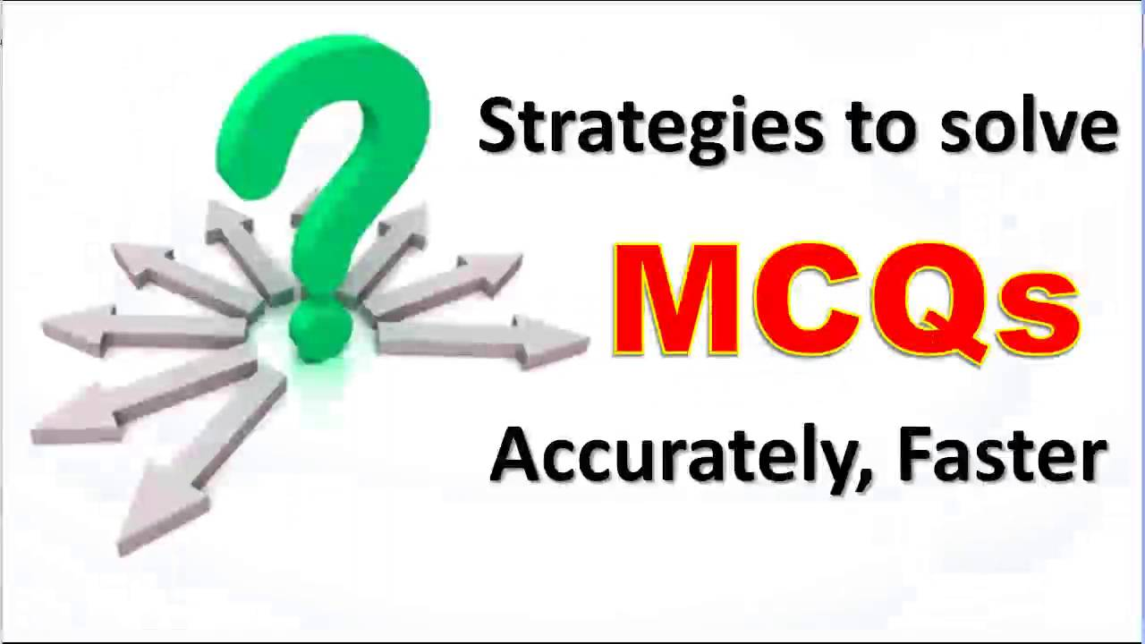 Tips for attempting Multiple Choice Questions - MCQ Exam Strategies