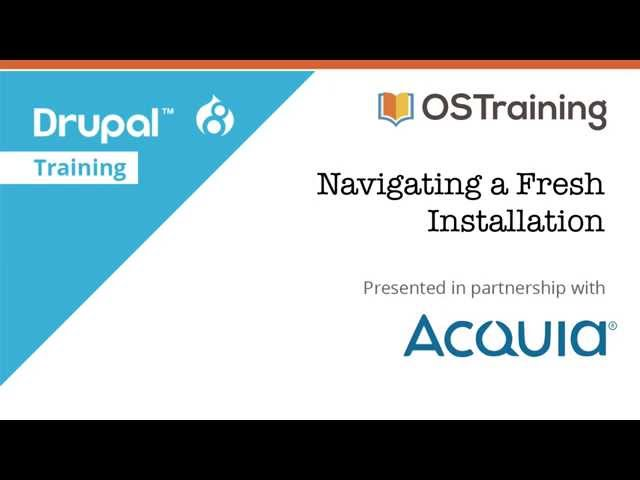 Drupal 8 Beginner, Lesson 8: Navigating a Fresh Installation