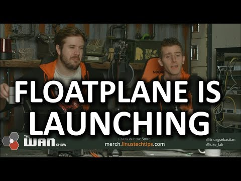 Floatplane Alpha Launch Date SET!! - WAN Show Feb. 23 2018