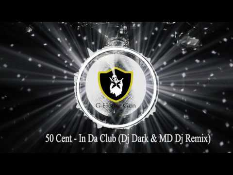 50 Cent - In Da Club ( Dj Dark & MD Dj Remix ) [Deep House]