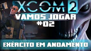 Vamos Jogar: XCOM 2 - Exército em andamento - Parte 2