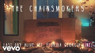 [3.27 MB] The Chainsmokers - Last Day Alive ft. Florida Georgia Line (Audio)