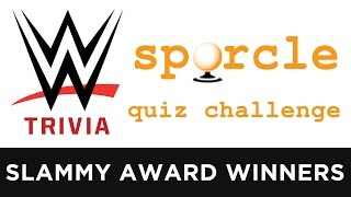 Can You Name the WWE Slammy Award Winners? (WWE Sporcle Quiz)