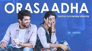 Orasaadha | Geetha Govindam Version | Dot Creationz