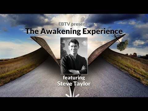 The Awakening Experience: Shifts in Perspective and Being with Steve Taylor