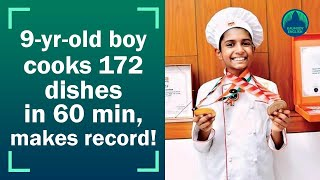 9 yr old Kerala boy cooks172 dishes in 1 hr! enters Asia Book of Records, India Book of Records