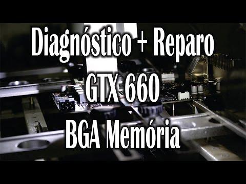 Getechinf #Lab179 - Diagnóstico + Reparo Geforce GTX 660 - BGA Memória