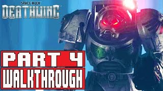 Space Hulk Deathwing Gameplay Walkthrough Part 4 (1080p) - No Commentary