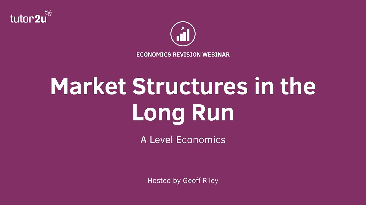 Key Summary on Market Structures | Economics | tutor2u