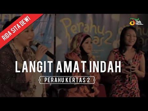 Rida Sita Dewi  Langit Amat Indah  Perahu Kertas 2