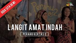 Video Rida Sita Dewi - Langit Amat Indah | Perahu Kertas 2 download MP3, 3GP, MP4, WEBM, AVI, FLV Desember 2017