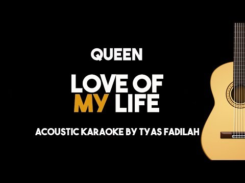 Queen - Love Of My Life (Acoustic Guitar Karaoke Backing Track with Lyrics)