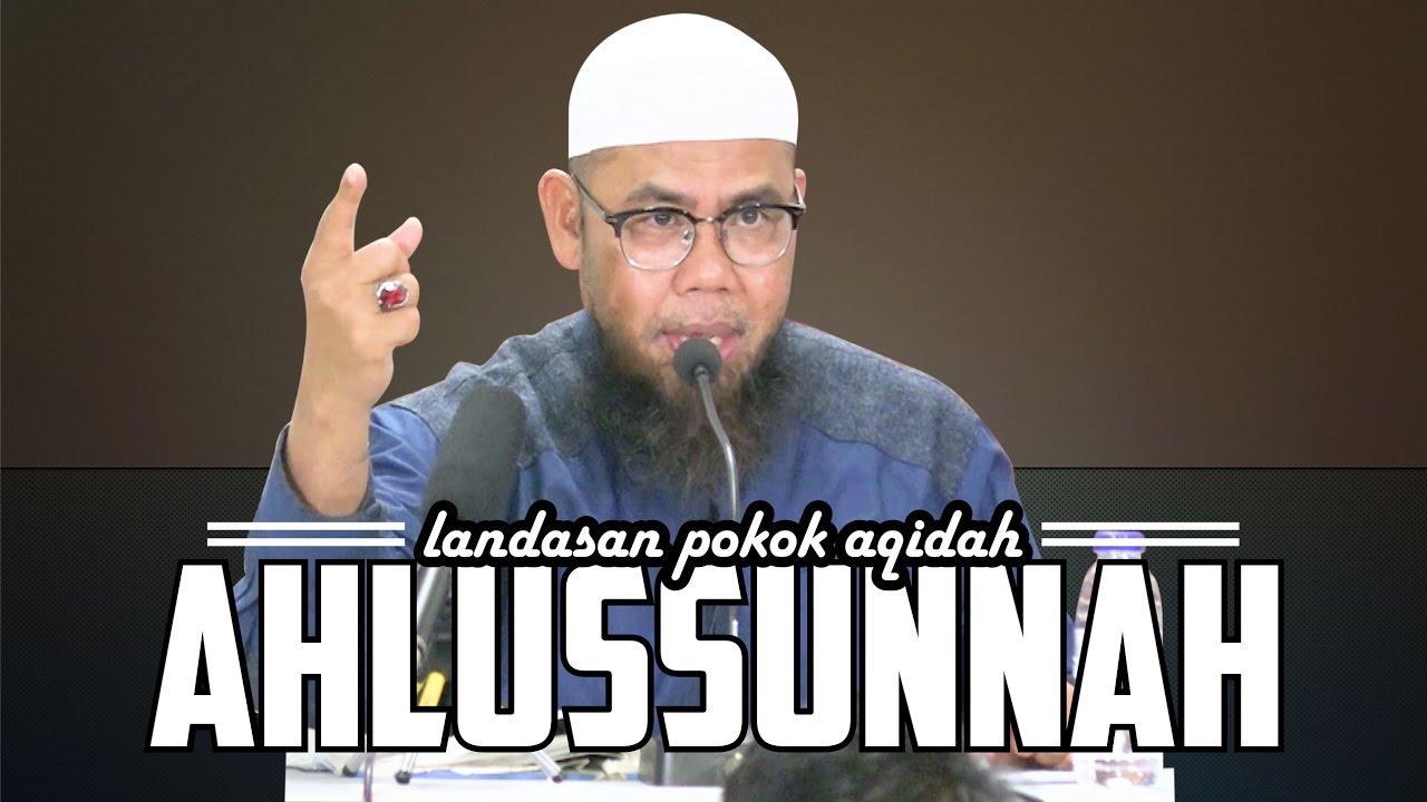 Landasan Pokok Aqidah Ahlussunnah - Ustadz Zainal Abidin Syamsuddin, Lc
