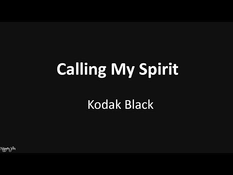 Calling My Spirit – Kodak Black ( Lyrics ) 🎵