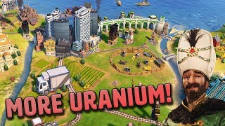 Thanks for the Uranium - Ottoman Empire [#16] - Civilization VI Gathering Storm