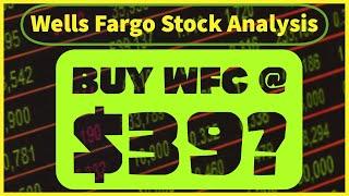 Wells Fargo (WFC) Stock Analysis - Time To Buy WFC @ $39 or Wait?