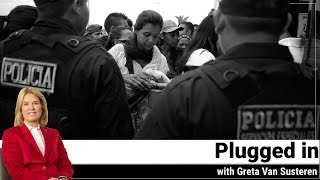 Plugged in with Greta Van Susteren - Venezuela: A Humanitarian Crisis in the Americas