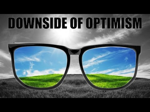 The Downside of Optimism