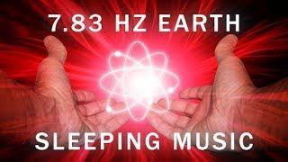 POWERFUL! Healing Frequency: 7.83 Hz Sleeping Music, Positive Heartbeat of Earth  Schumann Resonance