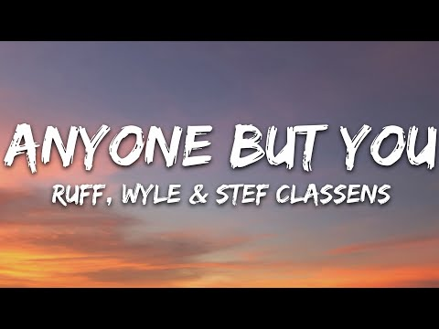 Ruff Wyle Stef Classens - Anyone But You Adept Records 7clouds Release
