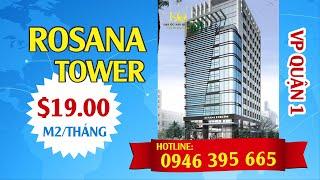VĂN PHÒNG CHO THUÊ QUẬN 1 ROSANA TOWER