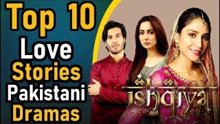 Top 10 Love Stories Pakistani Dramas || Pak Drama TV || Love & Romantic Stories of Pakistani Dramas