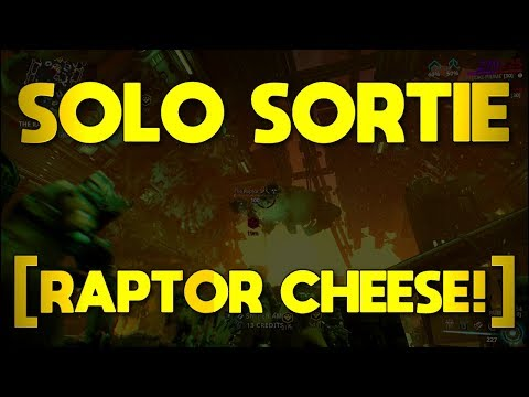 Warframe: Solo Sortie Cheese Raptor!