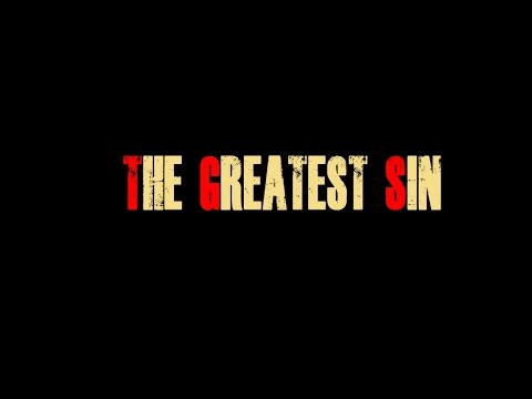 THE GREATEST SIN by basha the great