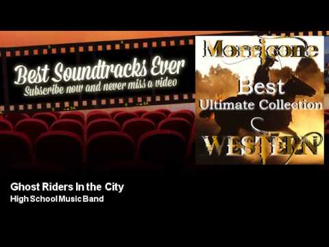 High School  Band - Ghost Riders In the City - Best Soundtracks Ever