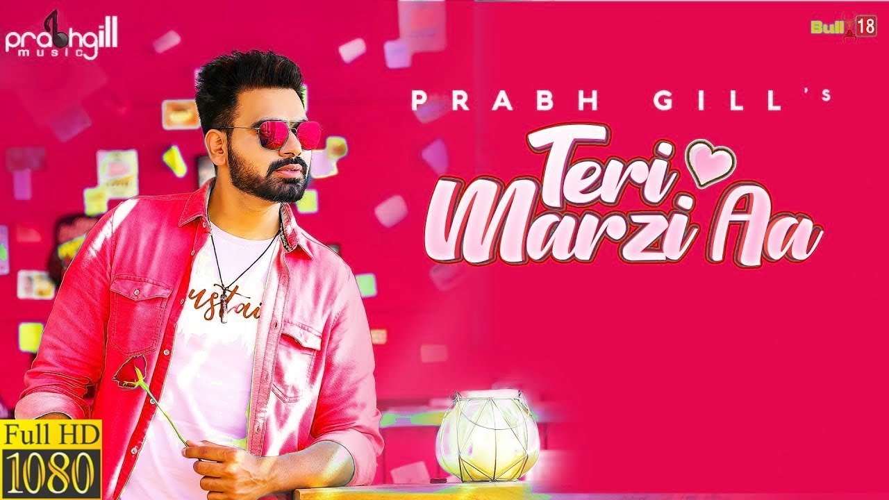 Download Prabh Gill - Teri Marzi Aa | Music Video | All In One | Latest Punjabi Songs 2019
