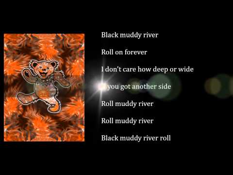 Grateful Dead - In The Dark  -  Black Muddy River - with lyrics