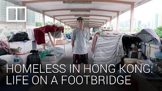 Homeless in Hong Kong: life on a footbridge