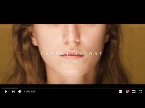Carson McHone - Sad (Official Video)