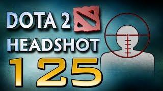 Dota 2 Headshot - Ep. 125
