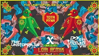 NUCLEYA - LORI  (REMIX) | THE UNSTOPPABLES  | X |  DJ SKY THE INDIANVIBE | FT. VIBHA SARAF  |