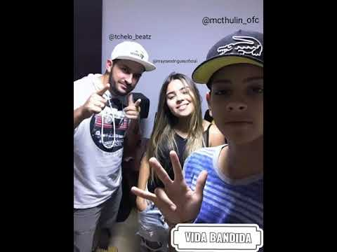 Vida bandida - Mc Thulin ft. Mayra Rodrigues [Prod. Tchelo Beatz]