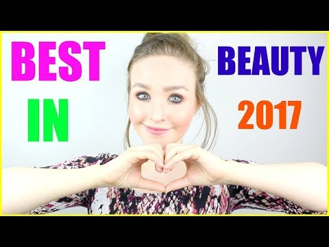 BEST IN BEAUTY 2017 • MY HOLY GRAIL PRODUCTS OF THE YEAR!