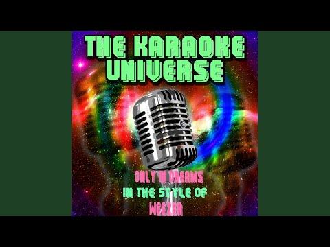 Only in Dreams (Karaoke Version) (in the Style of Weezer)