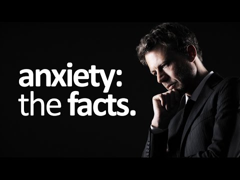 Anxiety Facts: The Must Know Facts About Anxiety