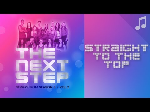 """Straight to the Top"" - 🎵 Songs from The Next Step 🎵"