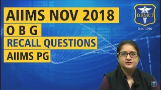 AIIMS NOVEMBER 2018 - OBG (RECALL QUESTIONS)| AIIMS PG|