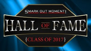 Smark Out Moment Hall of Fame Class of 2017