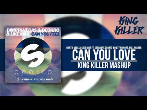 Can You Love - Dimitri Vegas & Like Mike Ft. Deorro VS Dirty Audio (King Killer Mashup)