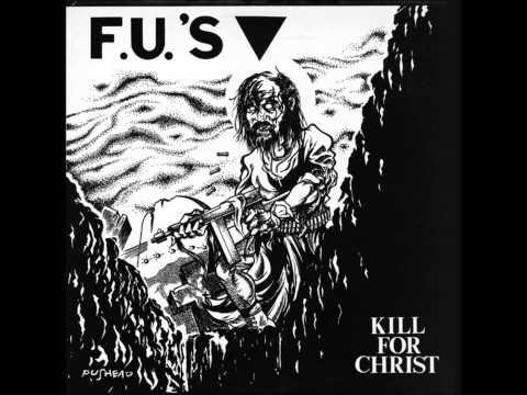 F.U.'s - Kill For Christ mp3