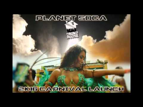 Planet Soca Carnival Launch 2K16 by Grindhouse Sound - Soca 2016 Mix